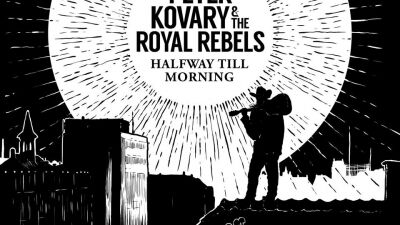 Peter Kovary & The Royal Rebels: Halfway Till Morning