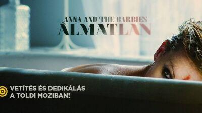"""Anna and the Barbies """"Álmatlan"""" filmvetítés és dedikálás"""