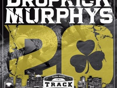 DROPKICK MURPHYS (USA) – 20th Anniversary Tour – Barba Negra Track