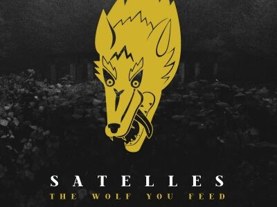 The Satelles: The Wolf You Feed