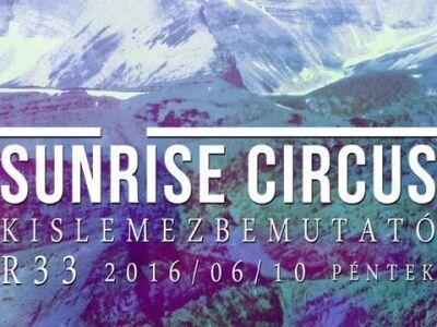 A hétvégén több helyen is bemutatja a Sunrise Circus új EP-jét