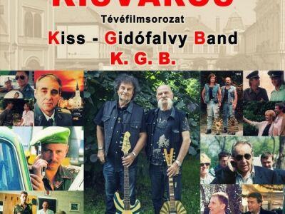 K.G.B. Kisváros - dupla CD és lemezbemutató koncert