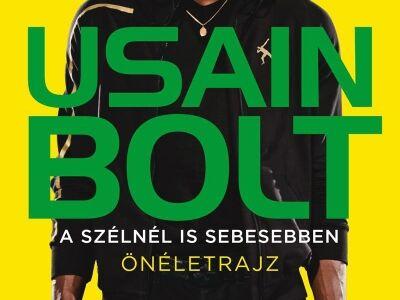 Ajánlott új és klasszikus olvasmányok - Usain Bolt: A szélnél is sebesebben