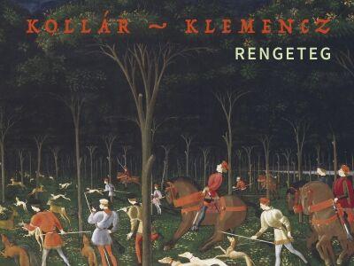 Kollár-Klemencz: Rengeteg