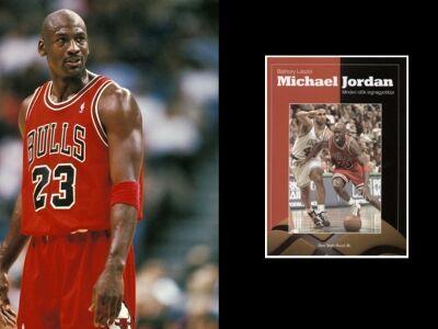 Báthory László: Michael Jordan – Minden idők legnagyobbja