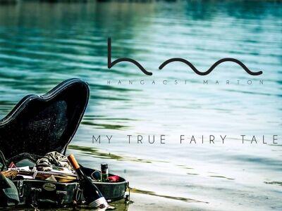 Hangácsi Márton: My True Fairy Tale