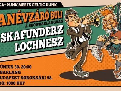 LochNesz és Skafunderz Tanévzáró Buli