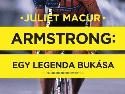 Juliet Macur – Armstrong: Egy legenda bukása
