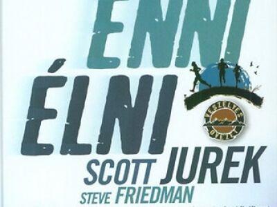 Scott Jurek – Futni, enni, élni