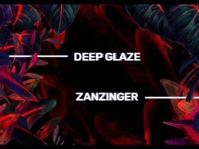 Zanzinger és Deep Glaze