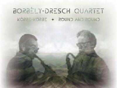 Borbély–Dresch Quartet: Körbe-Körbe