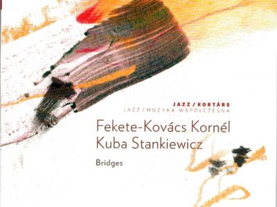 Fekete-Kovács Kornél–Kuba Stankiewicz: Bridges