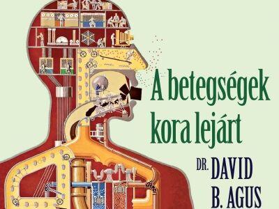 Dr. David B. Agus – A betegségek kora lejárt
