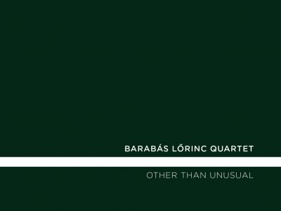 Barabás Lőrinc: Other Than Unusual