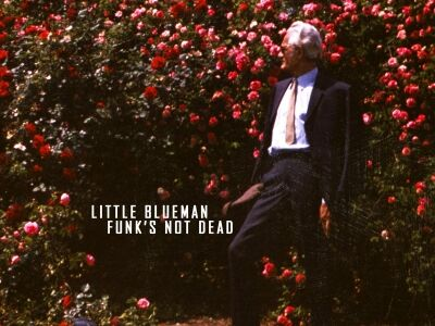 Little BlueMan - Funk's Not Dead