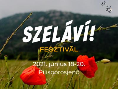 Szabadság, öröm, fesztelenség, kikapcsolódás és együttlét panorámával – Szeláví!
