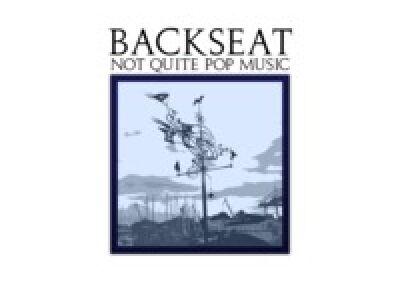 Backseat: Not Quite Pop Music - A földalatti szupercsapat bemutatkozó anyaga