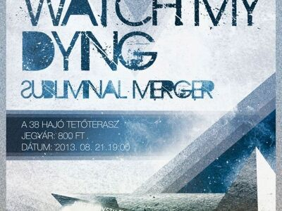Watch My Dying, Subliminal Merger @ A38