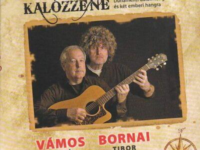 Vámos Miklós-Bornai Tibor - Kalózzene - Dunamenti dalok két gitárra és két emberi hangra