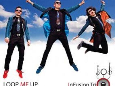 InFusion Trio: Loop me up - Klasszikus műveltség, mai popzene