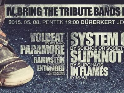 IV. Bring The Tribute Bands Home @ Dürer Kert