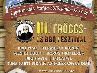 Fröccs és Barbecue Fesztivál feat. Tibi Atya az Egyetemisták Parkjában