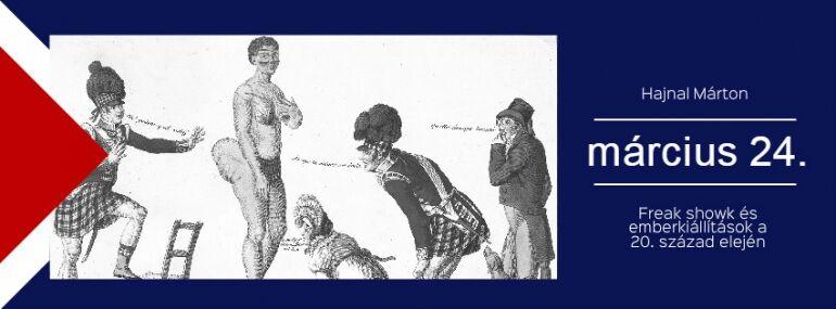 Freak showk és emberkiállítások a 20. század elején