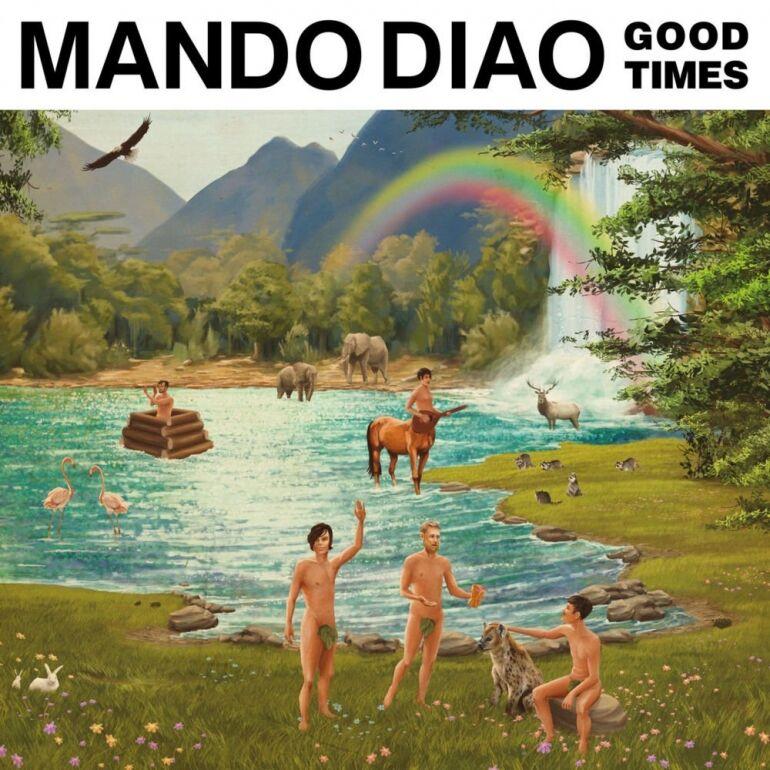 Mando Diao: Good Times