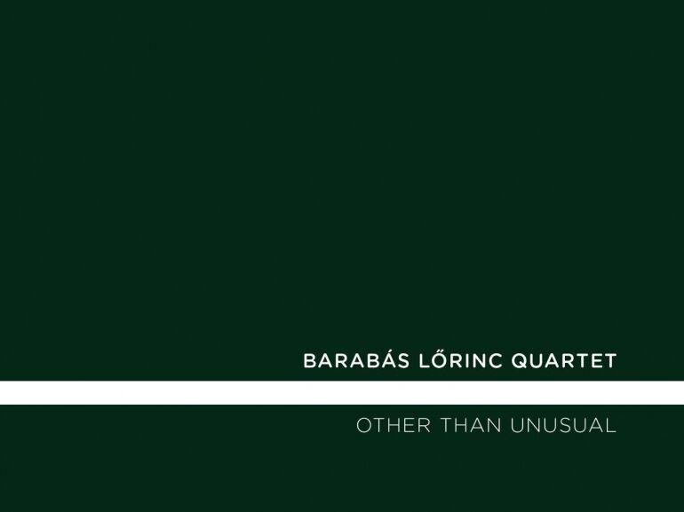 Barabás Lőrinc: Other Than Unusual