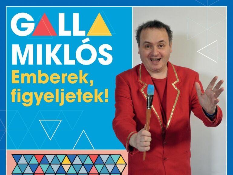 Galla Miklós: Emberek, figyeljetek!