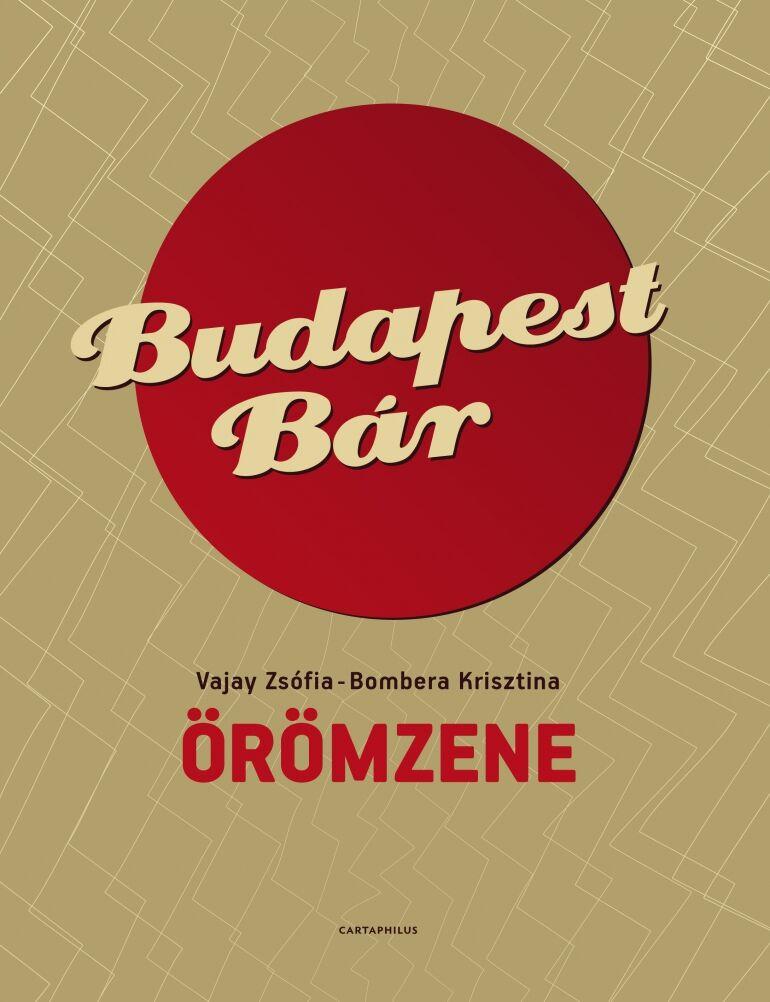 A Legendák élve, vagy halva-sorozat legújabb kötete: Budapest Bár - Örömzene