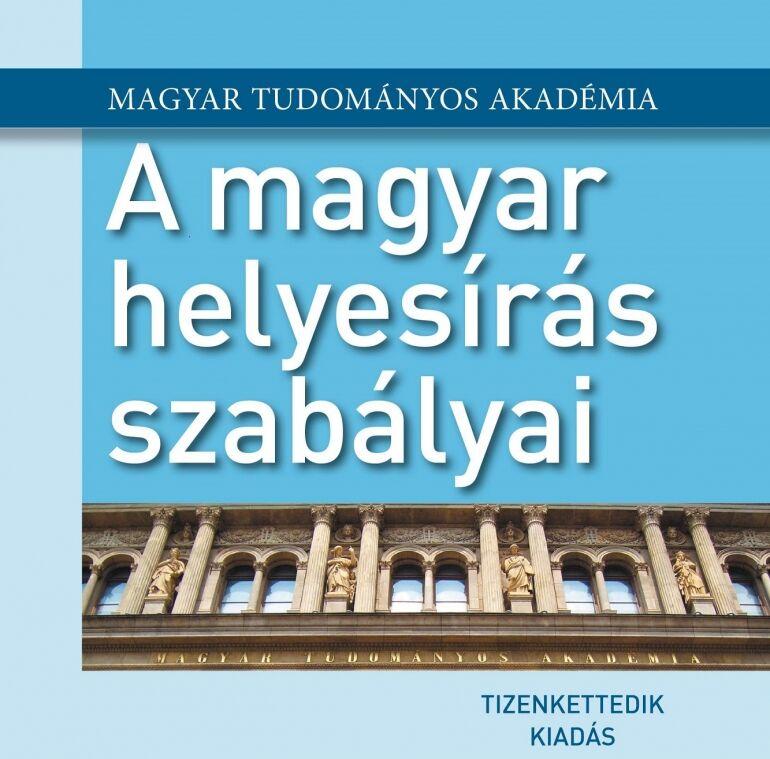 Itt a Magyar Helyesírás Szabályainak új kiadása